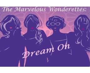 Marvelous Wonderettes: Dream On